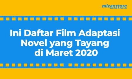 Paling Ditunggu! 5 Novel Best Seller Ini Siap Tayang di Bioskop Maret 2020