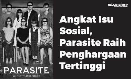 Angkat Isu Sosial, Parasite Raih Penghargaan Tertinggi
