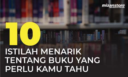 10 Istilah Menarik Tentang Buku yang Perlu Kamu Tahu