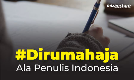 #Dirumahaja Ala Penulis Indonesia