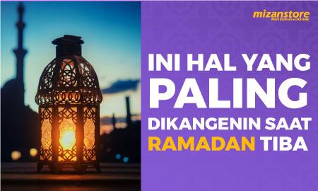 Ini Hal yang Paling Dikangenin Saat Ramadan Tiba