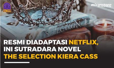 Resmi Diadaptasi Netflix, Ini Sutradara Novel Selection Kiera Cass
