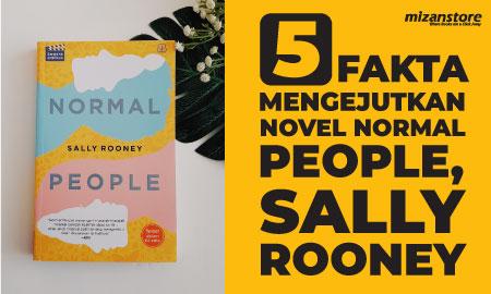 5 Fakta Novel Normal People, Sally Rooney yang Harus Kalian Tahu Sebelum Membacanya!