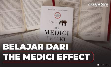 Belajar dari The Medici Effect