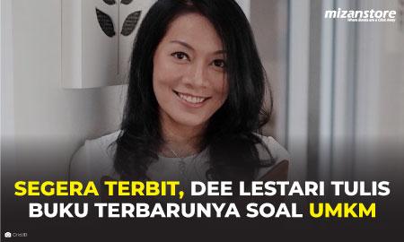 Segera Terbit, Dee Lestari Tulis Buku Terbarunya Soal UMKM