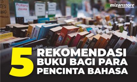 5 Rekomendasi Buku Bagi Para Pencinta Bahasa
