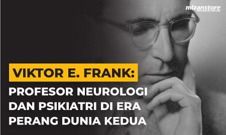 Viktor E. Frank: Profesor Neurologi dan Psikiatri di Era Perang Dunia Kedua