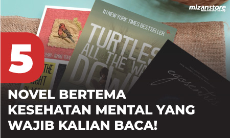 4 Novel Bertema Kesehatan Mental yang Wajib Kalian Baca!
