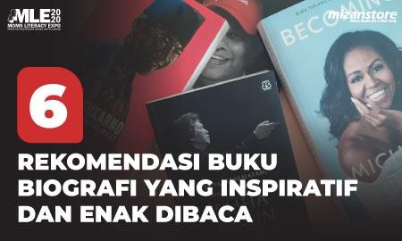 6 Rekomendasi Buku Biografi yang Inspiratif dan Enak Dibaca