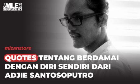 Quotes tentang Berdamai dengan Diri Sendiri dari Adjie Santosoputro