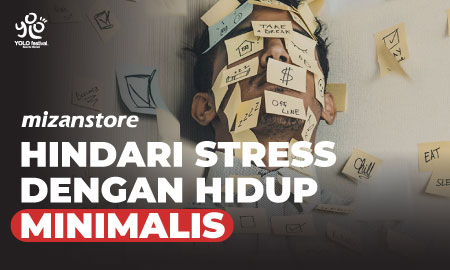 Hindari Stress dengan Hidup Minimalis