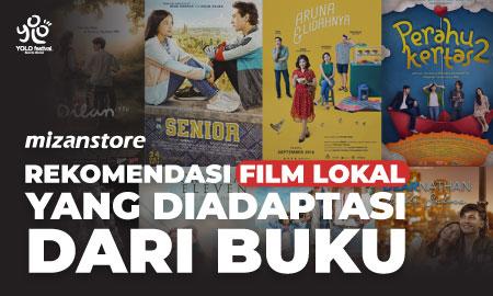 Rekomendasi Film Lokal Yang diadaptasi dari Buku