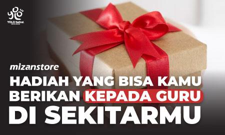 Hadiah yang Bisa Kamu Berikan kepada Guru di Sekitarmu