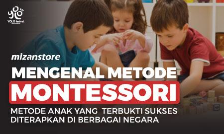 Mengenal Metode Pendidikan Montessori