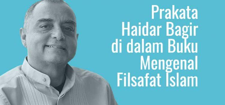 PRAKATA HAIDAR BAGIR DI DALAM BUKU MENGENAL FILSAFAT ISLAM