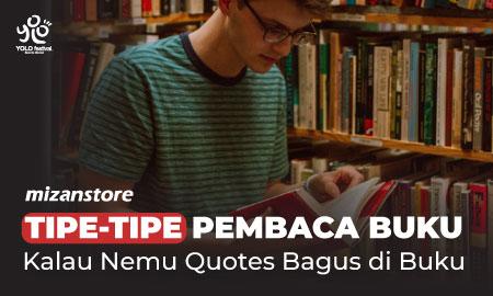 Tipe-tipe Pembaca Buku: Kalau Nemu Quotes Bagus di Buku