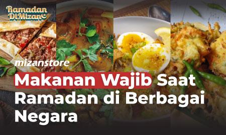 Makanan Wajib Saat Ramadan di Berbagai Negara
