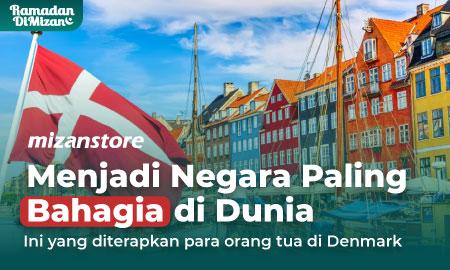 Menjadi Negara Paling Bahagia, ini yang diterapkan Denmark