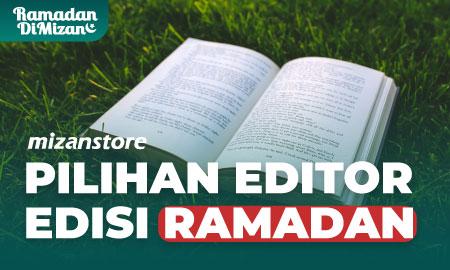 Pilihan Editor April 2021 Edisi Ramadan