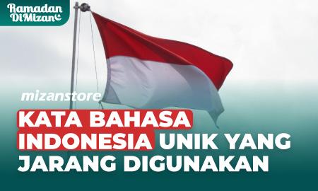 Kata Bahasa Indonesia Unik yang Jarang Digunakan
