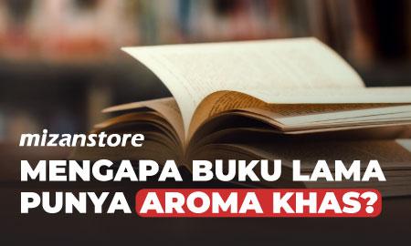 Mengapa Buku Lama Punya Aroma Khas?