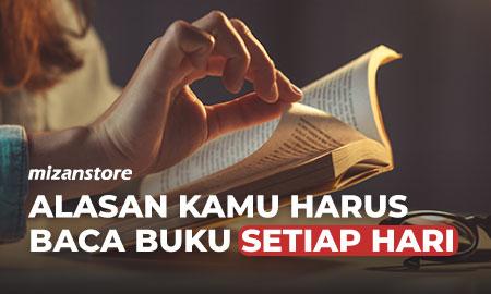 Alasan Kamu Harus Baca Buku Setiap Hari