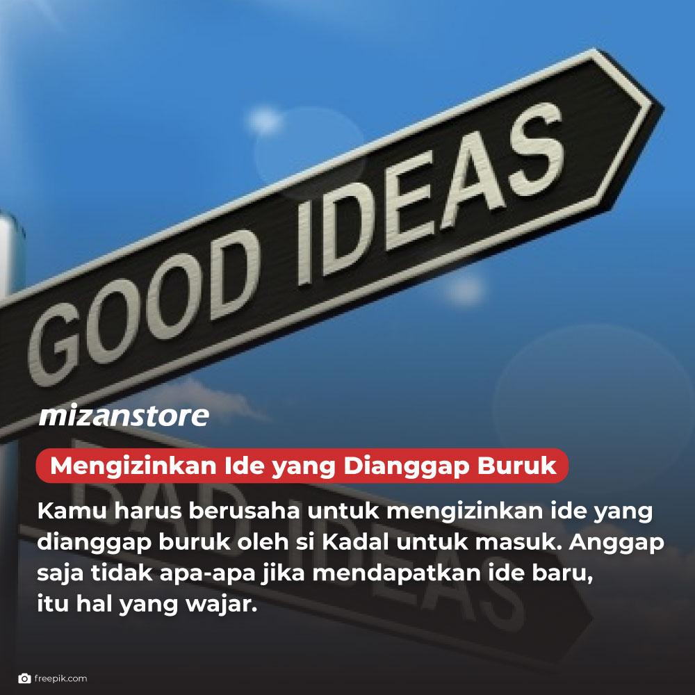 Mengizinkan ide yang dianggap buruk