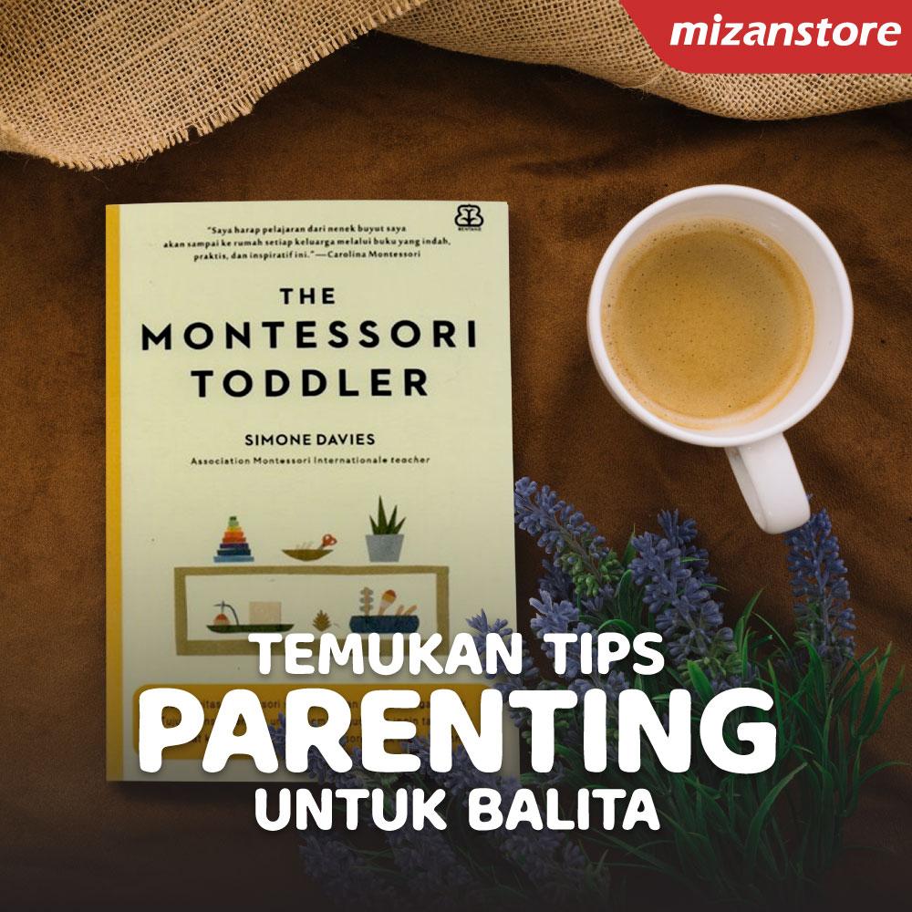 Temukan tips parenting untuk balita di buku The Montessori Toddler