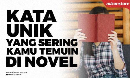 Kata Unik yang Sering Kamu Temui di Novel