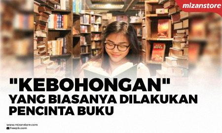 """""""Kebohongan"""" yang Biasanya Dilakukan Pencinta Buku"""