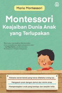 Buku Montessori Keajaiban Dunia Anak yang Terlupakan
